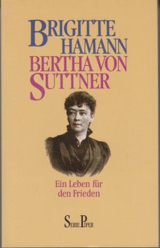 Bertha von Suttner. Ein Leben für den Frieden - Hamann, Brigitte