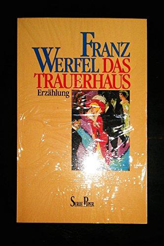 Das Trauerhaus. Erzählung: Werfel, Franz