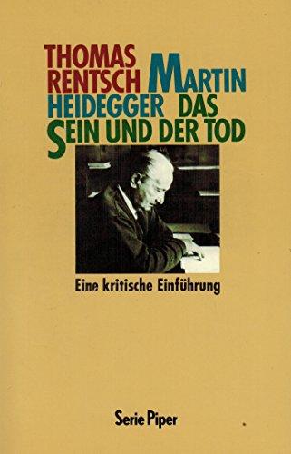 9783492110570: Martin Heidegger. Das Sein und der Tod. Eine kritische Einf�hrung