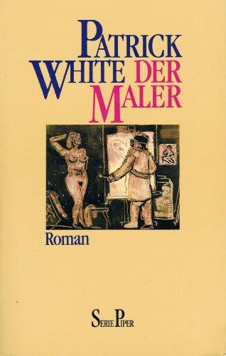Der Maler. Roman: Patrick White