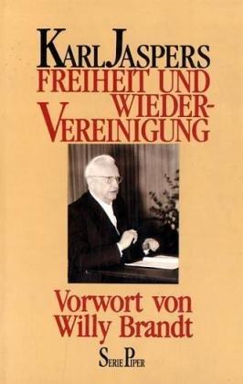 Freiheit und Wiedervereinigung. Über die Aufgaben deutscher: Jaspers, Karl