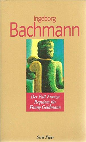 Der Fall Franza. Requiem für Fanny Goldmann / Ingeborg Bachmann. - Bachmann, Ingeborg