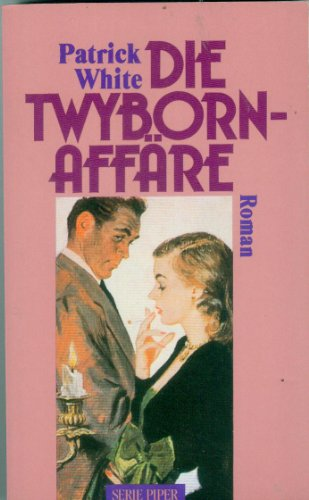 Die Twyborn-Affäre. Roman: Patrick White