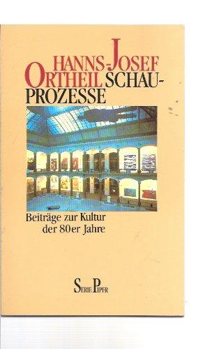 9783492111805: Schauprozesse. Beiträge zur Kultur der 80er Jahre