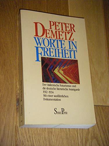 9783492111867: Worte in Freiheit: Der italienische Futurismus und die deutsche literarische Avantgarde (1912-1934) : mit einer ausführlichen Dokumentation (Serie Piper)