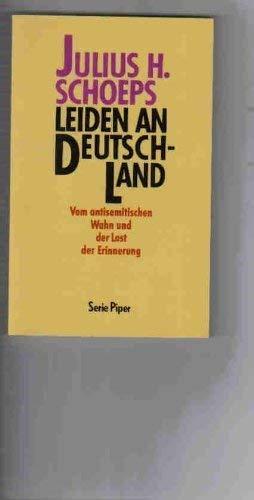 9783492112208: Leiden an Deutschland: Vom antisemitischen Wahn und der Last der Erinnerung (Serie Piper)