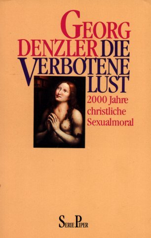 9783492113106: Die verbotene Lust. 2000 Jahre christliche Sexualmoral