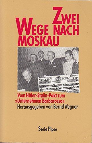 """9783492113465: Zwei Wege nach Moskau. Vom Hitler-Stalin-Pakt zum Unternehmen """"Barbarossa"""""""