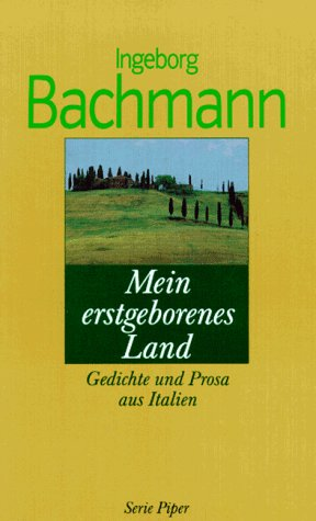 Mein erstgeborenes Land.: Bachmann, Ingeborg