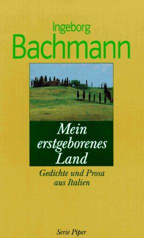 Mein erstgeborenes Land - Ingeborg Bachmann