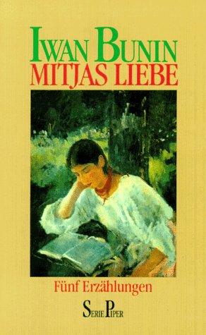 Mitjas Liebe: Bunin, Iwan: