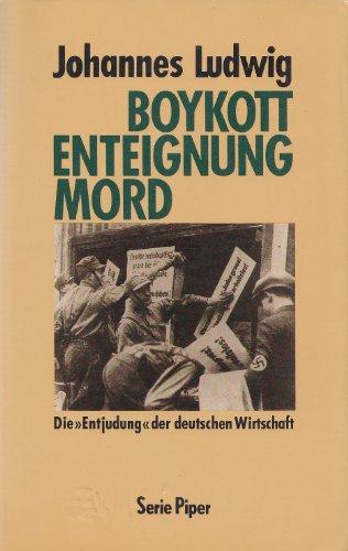 9783492115803: Boykott - Enteignung - Mord. Die