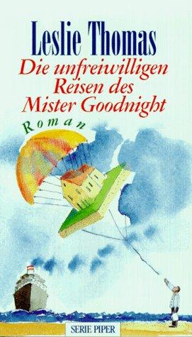 9783492115988: Die unfreiwilligen Reisen des Mister Goodnight. Roman.