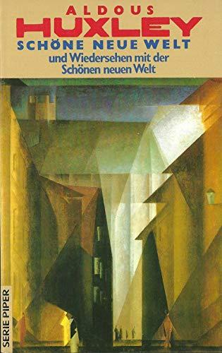 Schöne neue Welt / Wiedersehen mit der: Huxley, Aldous