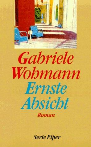 9783492116985: Ernste Absicht. Roman.