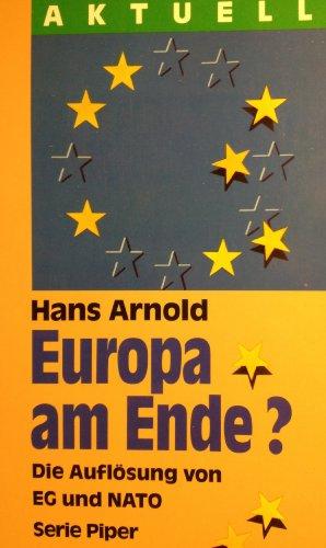Europa am Ende? : Die Auflösung von: Arnold, Hans