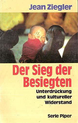 9783492118026: Der Sieg der Besiegten - Unterdrückung und kultureller Widerstand