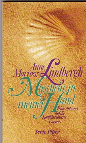 Muscheln in meiner Hand: Eine Antwort auf die Konflikte unseres Daseins - Morrow Lindbergh, Anne
