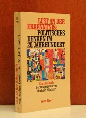9783492119870: Lust an der Erkenntnis: Politisches Denken im Zwanzigsten Jahrhundert.
