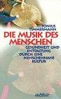 9783492120890: Die Musik des Menschen. Gesundheit und Entfaltung durch eine menschennahe Kultur