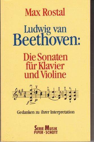 9783492183086: Ludwig van Beethoven : die Sonaten für Klavier und Violine: Gedanken zu ihrer Interpretation