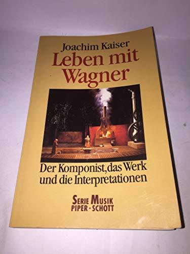 9783492183192: Leben mit Wagner. Der Komponist, das Werk und die Intepretationen