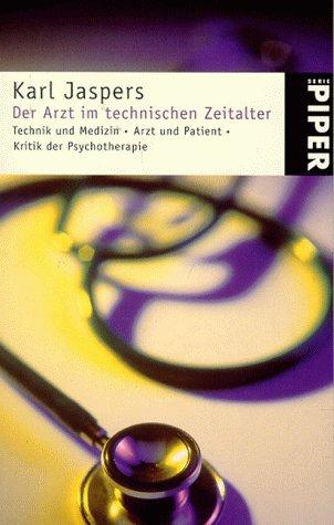 9783492204415: Der Arzt im technischen Zeitalter.