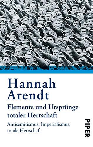 9783492210324: Elemente und Ursprünge totaler Herrschaft. Antisemitismus. Imperialismus. Totale Herrschaft.