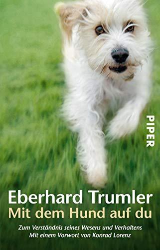 9783492211352: Mit dem Hund auf du: Zum Verst�ndnis seines Wesens und Verhaltens