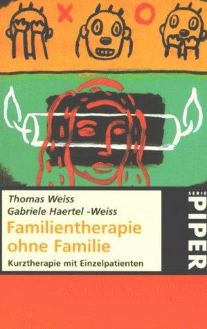 9783492211611: Familientherapie ohne Familie. Kurztherapie mit Einzelpatienten