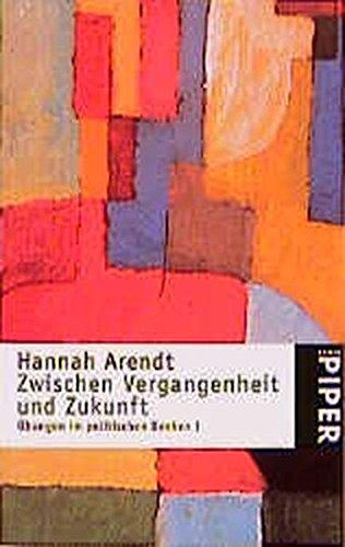 Zwischen Vergangenheit Und Zukunft: Arendt, Hannah