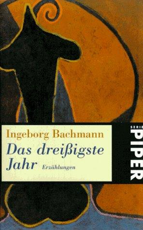 Das dreià igste Jahr. (German Edition): Bachmann, Ingeborg
