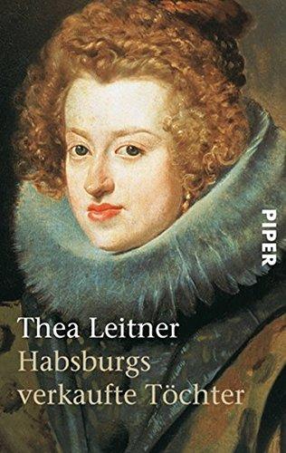 Habsburgs verkaufte Töchter - Leitner,Thea;