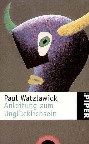 9783492221009: Anleitung zum Unglücklichsein.