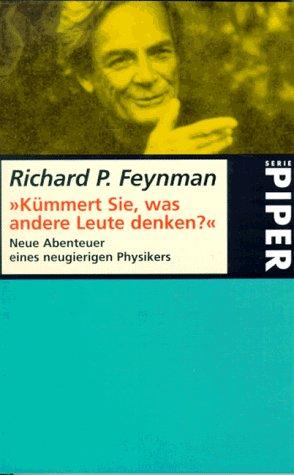 Kümmert Sie, was andere Leute denken? Neue Abenteuer eines neugierigen Physikers. (3492221661) by Feynman, Richard P.; Leighton, Ralph