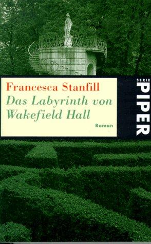 9783492222938: Das Labyrinth von Wakefield Hall. Roman