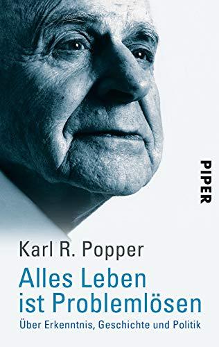 9783492223003: Alles Leben ist Problemlösen: Über Erkenntnis, Geschichte und Politik