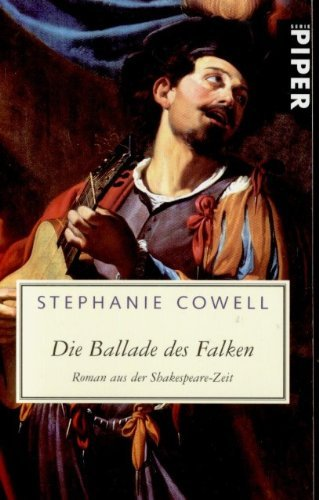 9783492223843: Die Ballade des Falken. Roman aus der Shakespeare-Zeit