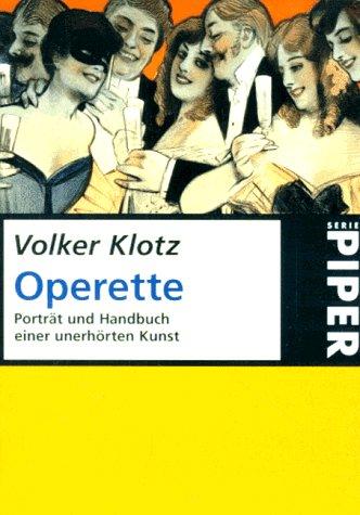 9783492224819: Die Operette. Porträt und Handbuch einer unerhörten Kunst.