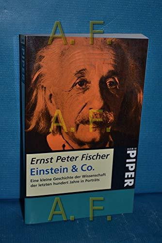 Einstein and Co.: Eine Kleine Geschichte der: Ernst Peter Fischer