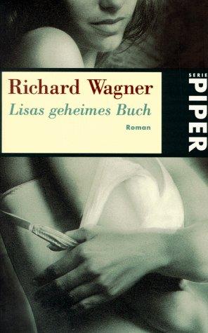 Lisas geheimes Buch. Roman: Wagner, Richard