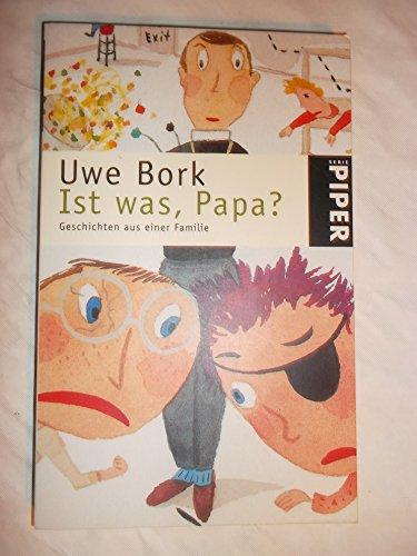 Ist was, Papa?: Geschichten aus einer Familie - Bork, Uwe