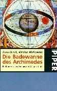 9783492227452: Die Badewanne des Archimedes. Berühmte Legenden aus der Wissenschaft.