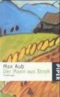 Der Mann aus Stroh: Max Aub