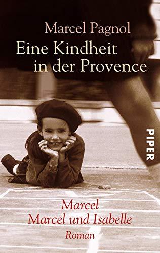 9783492228084: Eine Kindheit in der Provence. Marcel / Marcel und Isabelle.