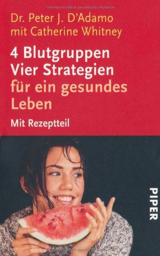 9783492228114: 4 Blutgruppen - Vier Strategien für ein gesundes Leben.