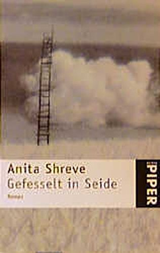 Gefesselt in Seide. (3492228550) by Anita Shreve