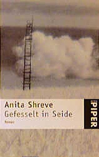 Gefesselt in Seide. (3492228550) by Shreve, Anita
