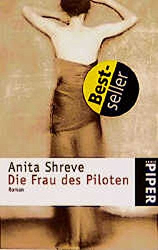 Die Frau Des Piloten/ the Pilot's Wife (German Edition) (9783492230490) by Anita Shreve