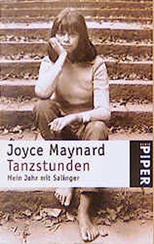 Tanzstunden. Mein Jahr mit Salinger.: Maynard, Joyce //
